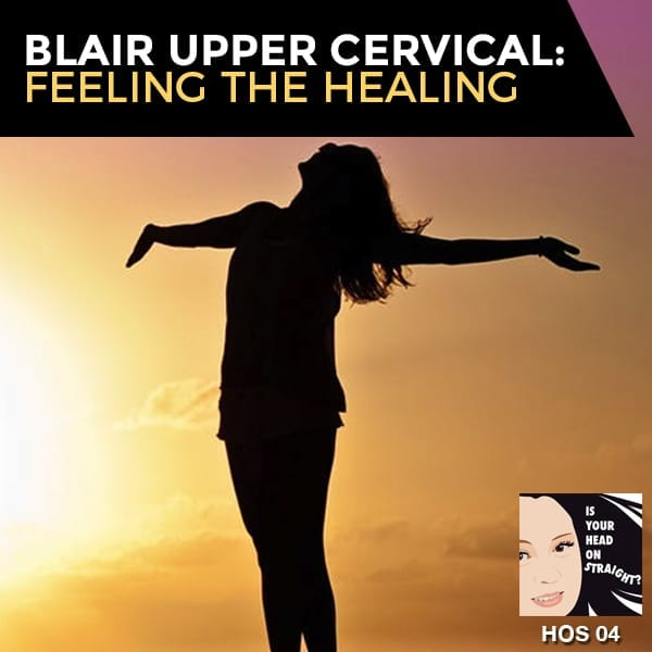HOS 004 | Blair Upper Cervical