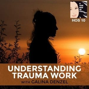 HOS 010 | Trauma Work