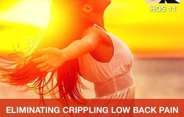 HOS 11 | Eliminating Crippling Low Back Pain
