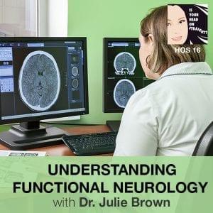 HOS 016 | Functional Neurology