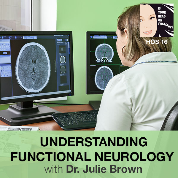 HOS 016 | Functional Neurology